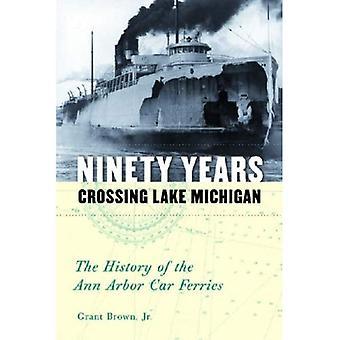 Neunzig Jahre Überquerung Lake Michigan: Die Geschichte der Ann Arbor Car Ferries