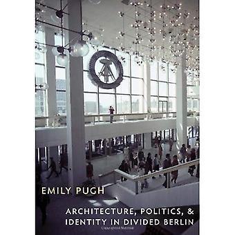 Architectuur, politiek en identiteit in verdeelde Berlijn (cultuur, politiek en de gebouwde omgeving)