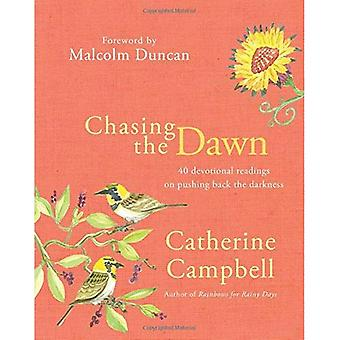 Chasing the Dawn: 40 Devotional Readings on Pushing Back the Darkness