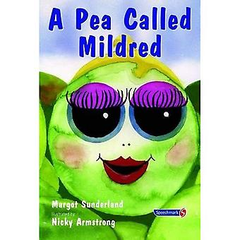 A Pea Called Mildred: A Story to Help Children Pursue Their Hopes and Dreams (Helping Children)