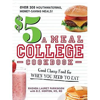 Os $5 uma refeição faculdade Cookbook: boa comida barata para quando você precisa comer
