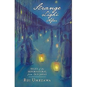 Strange Light Afar: Tales of the Supernatural from Old Japan