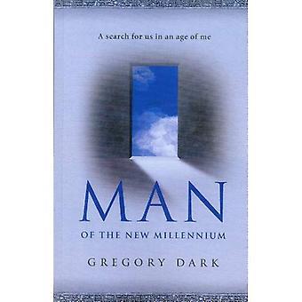 Man van het nieuwe Millennium: een zoekopdracht voor ons in een tijdperk van mij