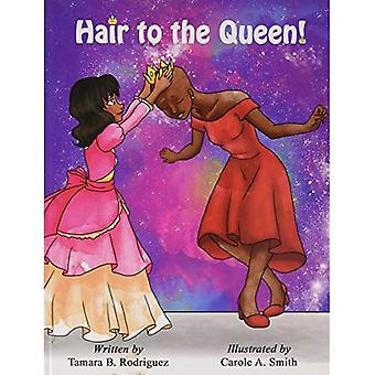Hair to the Queen!