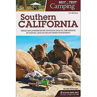 Best Tent Camping: Southern� California: Your Car-Camping Guide to Scenic� Beauty, the Sounds of Nature, and an Escape from� Civilization (Best Tent Camping)