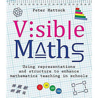 Visible Maths: Using representations and structure to enhance mathematics teaching in schools