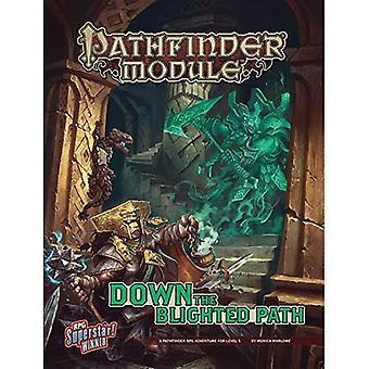 Module Pathfinder: Dans la voie Blighted (Module Pathfinder: un Pathfinder Rpg aventure, niveau 5)