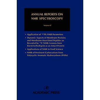 Annual Reports on NMR Spectroscopy Vol 47 by Graham Webb