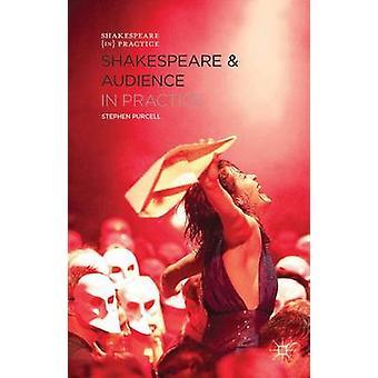 Shakespeare und Publikum in der Praxis von Purcell & Stephen
