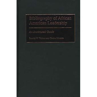 Bibliography of African American Leadership An Annotated Guide by Walters & Ronald W.