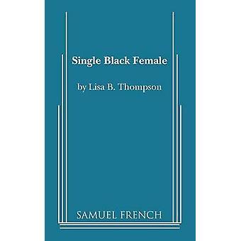 Single Black Female by Thompson & Lisa B.