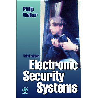 Electronic Security Systems by Walker & Philip