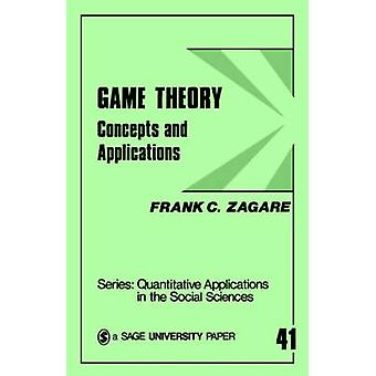 Game Theory Concepts and Applications by Zagare & Frank C.