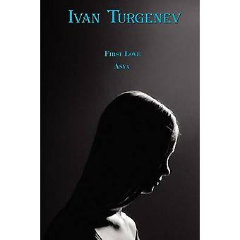 Russian Classics in Russian and English First Love  Asya by Ivan Turgenev DualLanguage Book by Turgenev & Ivan Sergeevich