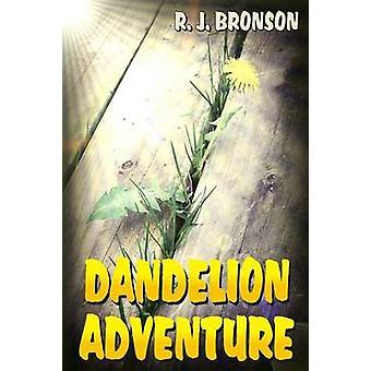 Dandelion Adventure by Bronson & R. J.