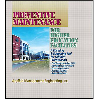 Preventive Maintenance for Higher Education Facilities A Planning and Budgeting Tool for Facilities Professionals by R S Means Company