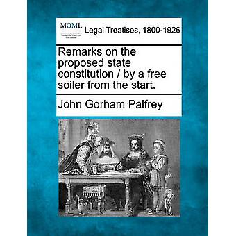 Remarks on the proposed state constitution  by a free soiler from the start. by Palfrey & John Gorham