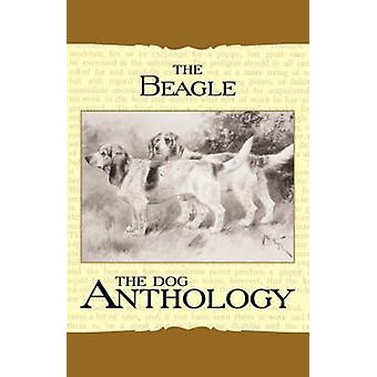The Beagle  A Dog Anthology A Vintage Dog Books Breed Classic by Various &