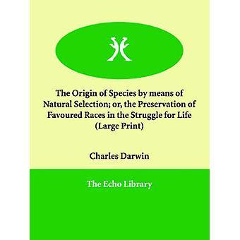 Arternas genom naturligt urval eller bevarandet av gynnade Races i kampen för livet av Darwin & Charles