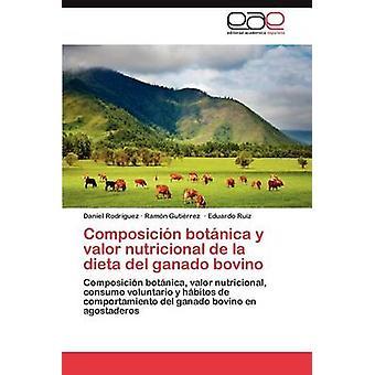 Composicion Botanica y Valor Nutricional de La Dieta del Ganado Bovino Daniel Rodríguez Guez &