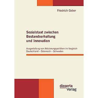 Sozialstaat Zwischen Bestandserhaltung Und Innovation by Geber & Friedrich