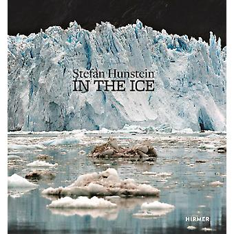 Stefan Hunstein - In the Ice by Petra Giloy-Hirtz - 9783777427348 Book
