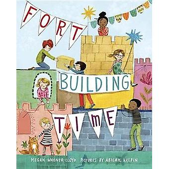 Fort-Building Time by Megan Wagner Lloyd - 9780399556562 Book