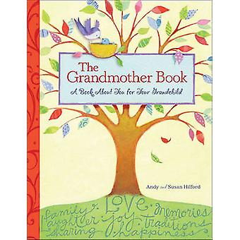 The Grandmother Book - A Book about You for Your Grandchild by Andy Hi
