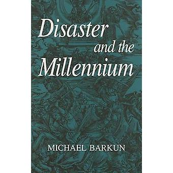 Disaster and the Millennium by Michael Barkun - 9780815623922 Book