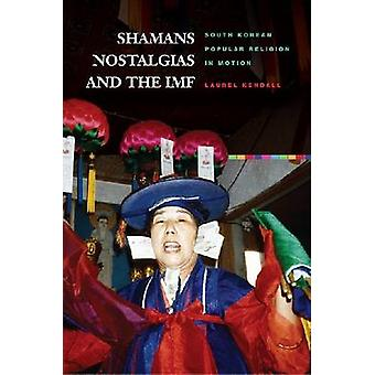 Shamans - Nostalgias - and the IMF - South Korean Popular Religion in
