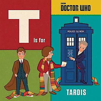 Doctor Who - T is for Tardis by Adam Howling - 9781405929981 Book