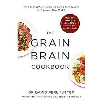 Grain Brain Cookbook - More Than 150 Life-Changing Gluten-Free Recipes