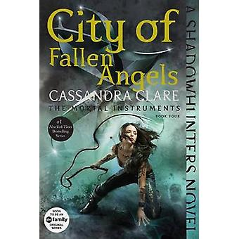 City of Fallen Angels by Cassandra Clare - 9781481455992 Book