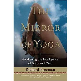 The Mirror of Yoga - Awakening the Intelligence of Body and Mind by Ri