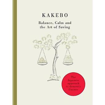Kakebo-de kunst van het opslaan-Ontdek de magie van de Japanse binnenlandse A