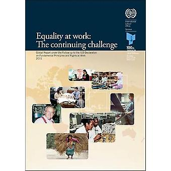 Equality at Work - The Continuing Challenge Global Report Under the Fo