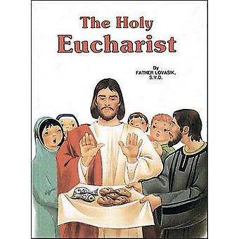 The Holy Eucharist by Lawrence G Lovasik - 9780899422244 Book