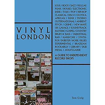Vinyl London: A Guide to Independent Record Shops (The London Series)