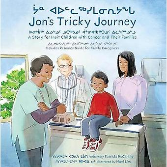 Jon's Tricky Journey - A Story for Inuit Children with Cancer and Thei