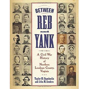 Entre Reb e ianque: uma história da Guerra Civil do Condado de Loudoun, Virgínia do Norte