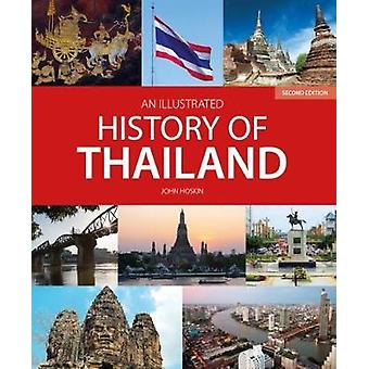 An Illustrated History of Thailand (2nd edition) by John Hoskin - 978