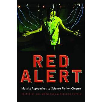 Red Alert Marxist Approaches to Science Fiction Cinema by Mazierska & Ewa