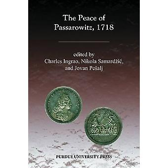 The Peace of Passarowitz - 1718 by Charles W. Ingrao - Nikola Samardz