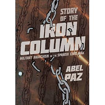 Story Of The Iron Column  Militant Anarchism in the Spanish Civil War by Abel Paz