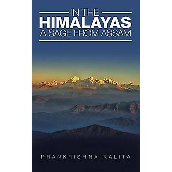 In the Himalayas A Sage from Assam by Kalita & Prankrishna