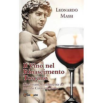 Il Vino Nel Rinascimento Toscano av Leonardo Massi