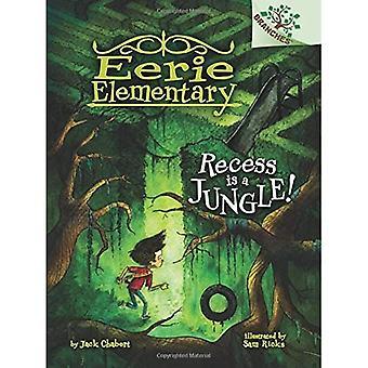 Récréation est une Jungle!: un livre de Branches (Eerie élémentaire #3): un livre de Branches