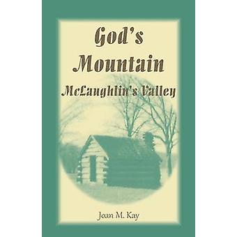 Gods Mountain McLaughlins Valley by Kay & Joan M.