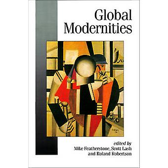 Global Modernities by Featherstone & Mike
