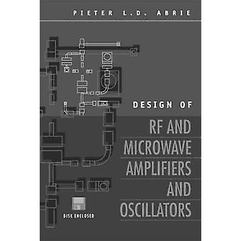 Design of RF and Microwave Amplifiers and Oscillators by Abrie & Pieter L. D.